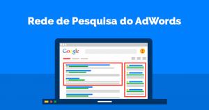 Como Criar Excelentes Anúncios na Rede de Pesquisa do Google AdWords?