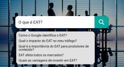 O que é EAT e como ele pode afetar o tráfego orgânico em seu site