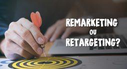 Qual a diferença entre remarketing e retargeting